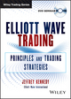 Elliott Wave Trading: Principles and Trading Strategies (1118692756) cover image
