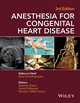 Anesthesia for Congenital Heart Disease, 3rd Edition (1118768256) cover image