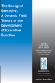The Emergent Executive: A Dynamic Field Theory of the Development of Executive Function (1118956656) cover image