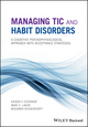 Managing Tic and Habit Disorders: A Cognitive Psychophysiological Treatment Approach with Acceptance Strategies (1119167256) cover image