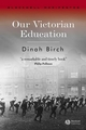 Our Victorian Education (1405145056) cover image