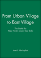 From Urban Village to East Village: The Battle for New York's Lower East Side (1557865256) cover image