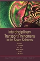 Interdisciplinary Transport Phenomena in the Space Sciences, Volume 1077 (1573316156) cover image