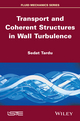 Transport and Coherent Structures in Wall Turbulence (1848213956) cover image