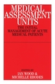 Medical Assessment Units: The Initial Mangement of Acute Medical Patients (1861563256) cover image
