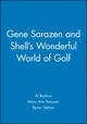 Gene Sarazen and Shell's Wonderful World of Golf (1932202056) cover image