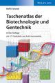 Taschenatlas der Biotechnologie und Gentechnik, 3. Auflage (3527806156) cover image