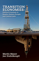 Transition Economies: Political Economy in Russia, Eastern Europe, and Central Asia (EHEP001756) cover image
