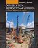 Construction Equipment and Methods: Planning, Innovation, Safety (EHEP002056) cover image