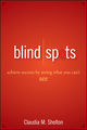 Blind Spots: Achieve Success by Seeing What You Can't See (0470042257) cover image