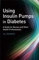 Using Insulin Pumps in Diabetes: A Guide for Nurses and Other Health Professionals (0470059257) cover image
