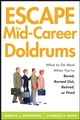 Escape the Mid-Career Doldrums: What to do Next When You're Bored, Burned Out, Retired or Fired (0470115157) cover image