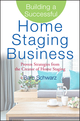 Building a Successful Home Staging Business: Proven Strategies from the Creator of Home Staging (0470119357) cover image