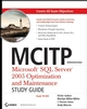 MCITP Administrator: Microsoft SQL Server 2005 Optimization and Maintenance (Exam 70-444) Study Guide (0470127457) cover image