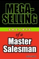 Mega-Selling: Secrets of a Master Salesman (0470156457) cover image