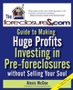The Foreclosures.com Guide to Making Huge Profits Investing in Pre-Foreclosures Without Selling Your Soul (0470171057) cover image