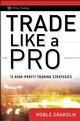 Trade Like a Pro: 15 High-Profit Trading Strategies (0470287357) cover image