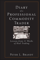 Diary of a Professional Commodity Trader: Lessons from 21 Weeks of Real Trading (0470521457) cover image