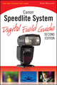 Canon Speedlite System Digital Field Guide, 2nd Edition (0470560657) cover image