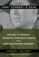 Jimmy Stewart Is Dead: Ending the World's Ongoing Financial Plague with Limited Purpose Banking (0470581557) cover image