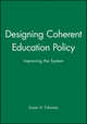 Designing Coherent Education Policy: Improving the System (0470631457) cover image