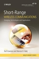 Short-Range Wireless Communications: Emerging Technologies and Applications (0470699957) cover image