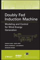 Doubly Fed Induction Machine: Modeling and Control for Wind Energy Generation  (0470768657) cover image