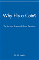 Why Flip a Coin?: The Art and Science of Good Decisions (0471296457) cover image
