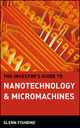 The Investor's Guide to Nanotechnology & Micromachines