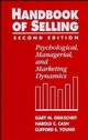 The Handbook of Selling: Psychological, Managerial, and Marketing Dynamics, 2nd Edition (0471600857) cover image
