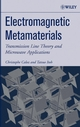 Electromagnetic Metamaterials: Transmission Line Theory and Microwave Applications (0471669857) cover image