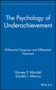 The Psychology of Underachievement: Differential Diagnosis and Differential Treatment (0471848557) cover image