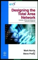 Designing the Total Area Network: Intranets, VPN'S and Enterprise Networks Explained (0471851957) cover image