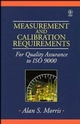 Measurement and Calibration Requirements for Quality Assurance to ISO 9000 (0471976857) cover image
