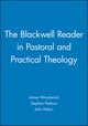The Blackwell Reader in Pastoral and Practical Theology (0631207457) cover image