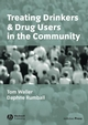 Treating Drinkers and Drug Users in the Community (0632035757) cover image