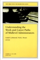 Understanding the Work and Career Paths of Midlevel Administrators: New Directions for Higher Education, Number 111 (0787954357) cover image