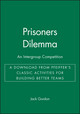Prisoners Dilemma: An Intergroup Competition - A Download from Pfeiffer's Classic Activities for Building Better Teams (0787973157) cover image
