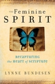 The Feminine Spirit: Recapturing the Heart of Scripture (0787984957) cover image