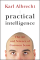 Practical Intelligence: The Art and Science of Common Sense (0787995657) cover image