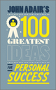 John Adair's 100 Greatest Ideas for Personal Success (0857081357) cover image