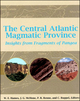 The Central Atlantic Magmatic Province: Insights From Fragments of Pangea, Volume 136 (0875909957) cover image