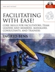 Facilitating with Ease!: Core Skills for Facilitators, Team Leaders and Members, Managers, Consultants, and Trainers, New and Revised Edition (1118046757) cover image