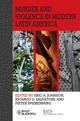Murder and Violence in Modern Latin America (1118657357) cover image