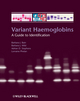 Variant Haemoglobins: A Guide to Identification (1405167157) cover image