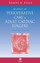 Manual of Perioperative Care in Adult Cardiac Surgery, 4th Edition (1444318357) cover image