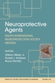 Neuroprotective Agents: Eighth International Neuroprotection Society Meeting, Volume 1122 (1573316857) cover image