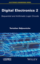 Digital Electronics 2: Sequential and Arithmetic Logic Circuits (1848219857) cover image