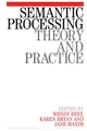 Semantic Processing: Theory and Practice (1861561857) cover image