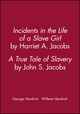 Incidents in the Life of a Slave Girl, by Harriet A. Jacobs; A True Tale of Slavery, by John S. Jacobs (1881089657) cover image